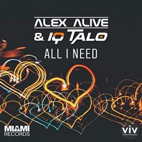 ALEX ALIVE & IQ-TALO - ALL I NEED